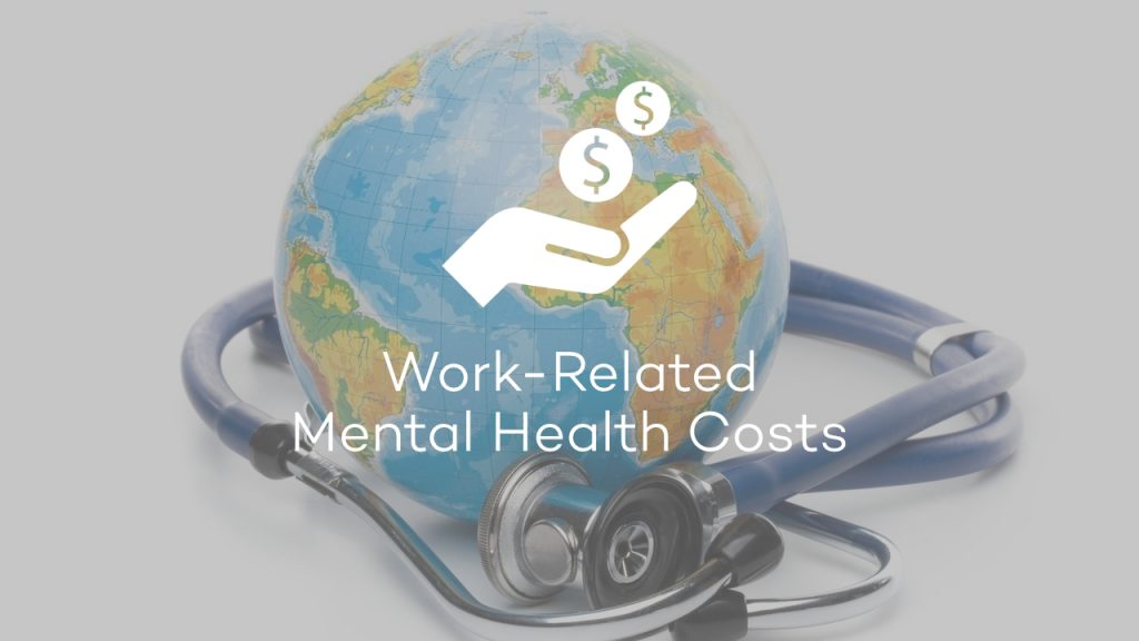 Work-related mental health statistics: global and nationwide costs