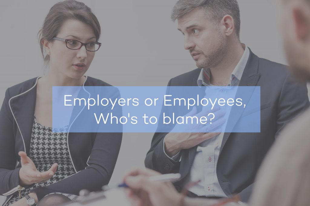 Who's to blame – Employers or Employees?