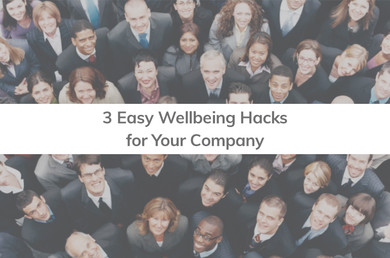 "Wellbeing ""Hacks"" for your company"